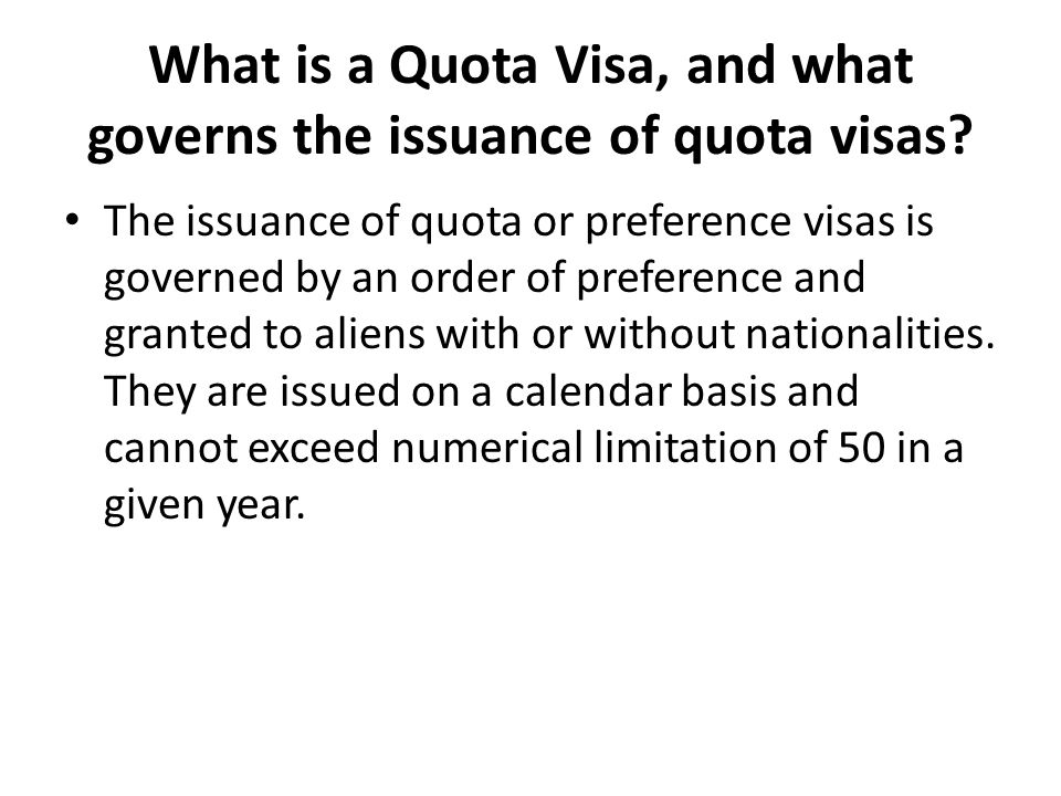 What is a Quota Visa, and what governs the issuance of quota visas.