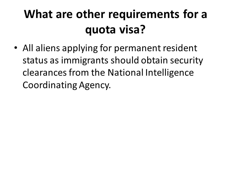 What are other requirements for a quota visa.