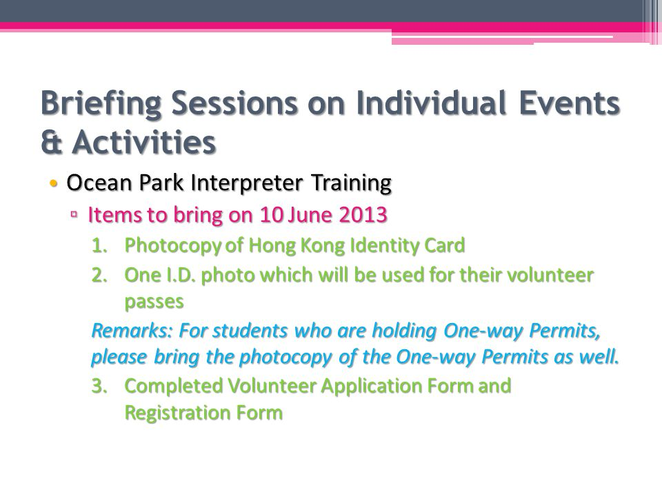 Briefing Sessions on Individual Events & Activities Ocean Park Interpreter Training Ocean Park Interpreter Training Date10 June (Monday) Time09:00 a.m.