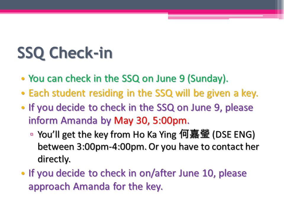 SSQ Check-in You can check in the SSQ on June 9 (Sunday).