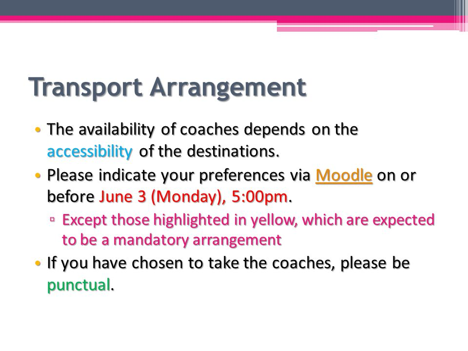 The availability of coaches depends on the accessibility of the destinations.