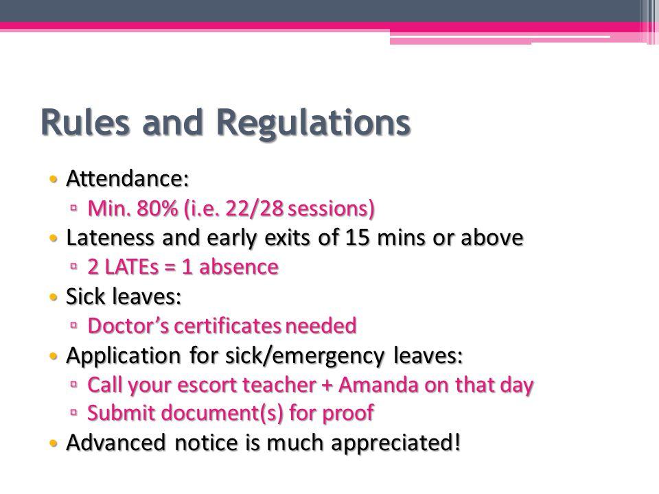Rules and Regulations Attendance: Attendance: ▫ Min.