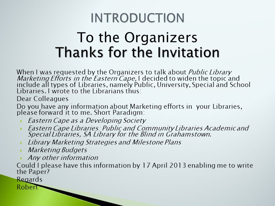 To the Organizers Thanks for the Invitation When I was requested by the Organizers to talk about Public Library Marketing Efforts in the Eastern Cape,