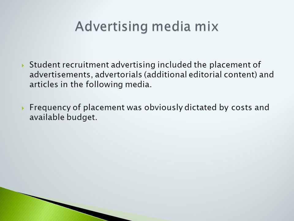  Student recruitment advertising included the placement of advertisements, advertorials (additional editorial content) and articles in the following