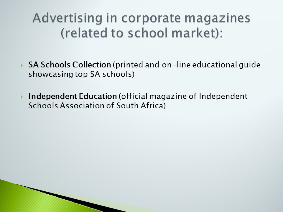  SA Schools Collection (printed and on-line educational guide showcasing top SA schools)  Independent Education (official magazine of Independent Sc
