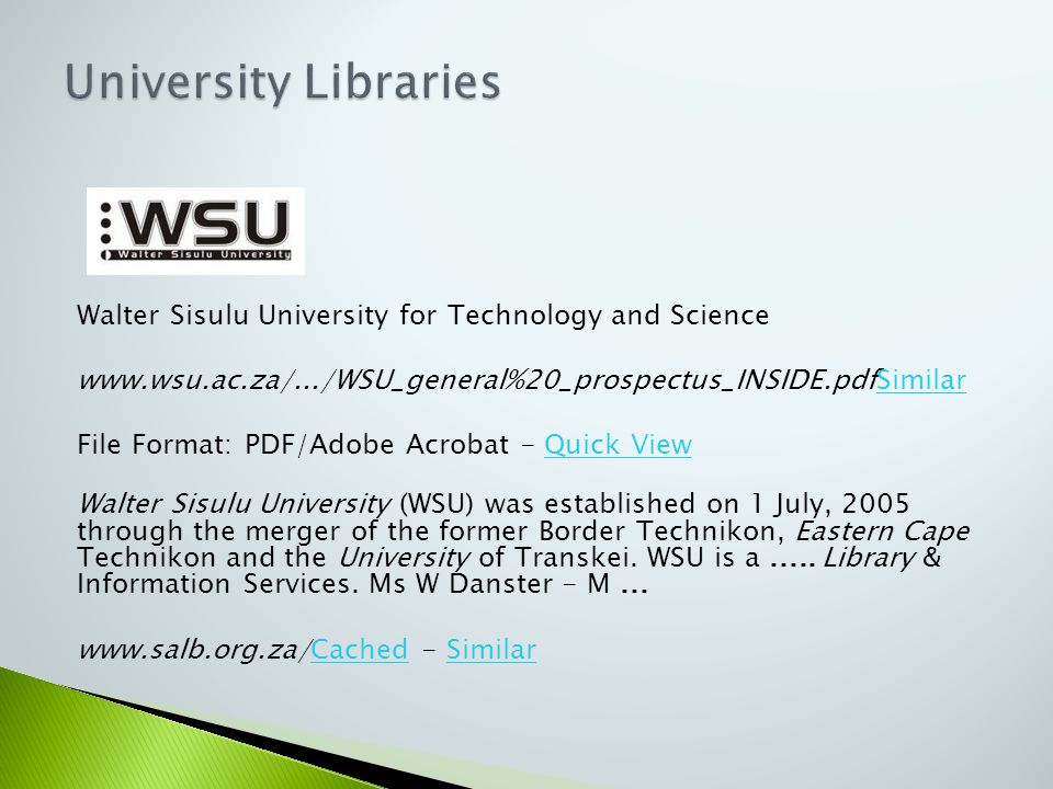 Walter Sisulu University for Technology and Science www.wsu.ac.za/.../WSU_general%20_prospectus_INSIDE.pdfSimilarSimilar File Format: PDF/Adobe Acroba