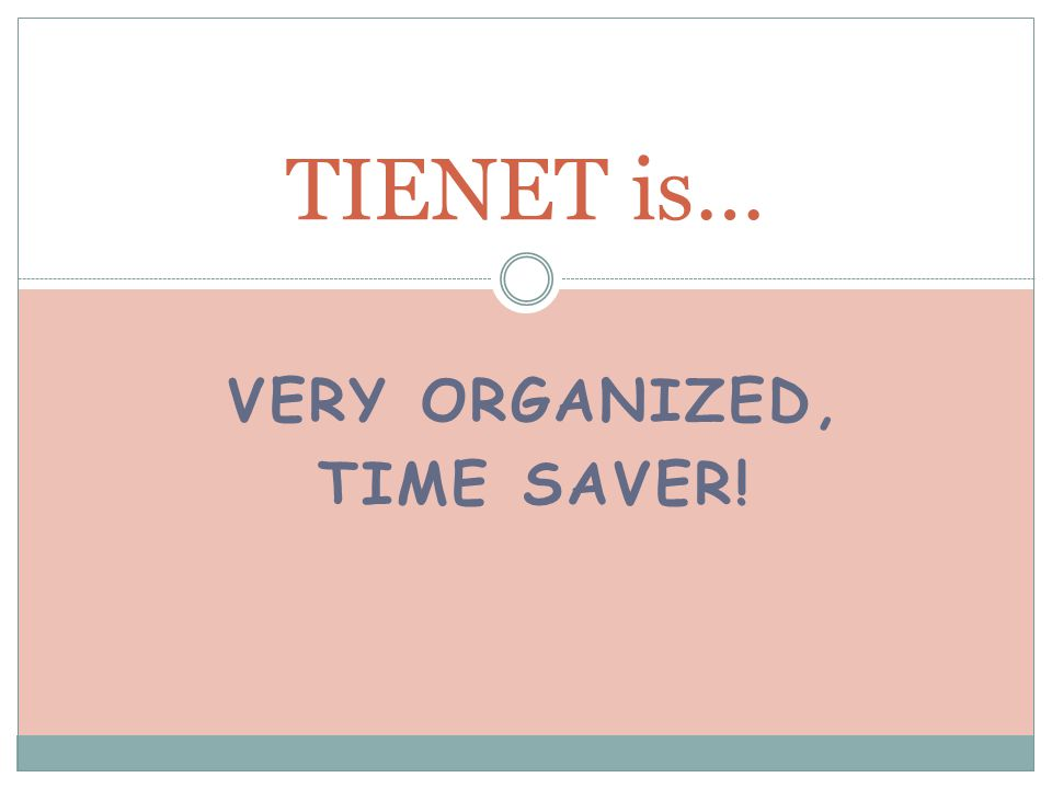 VERY ORGANIZED, TIME SAVER! TIENET is…