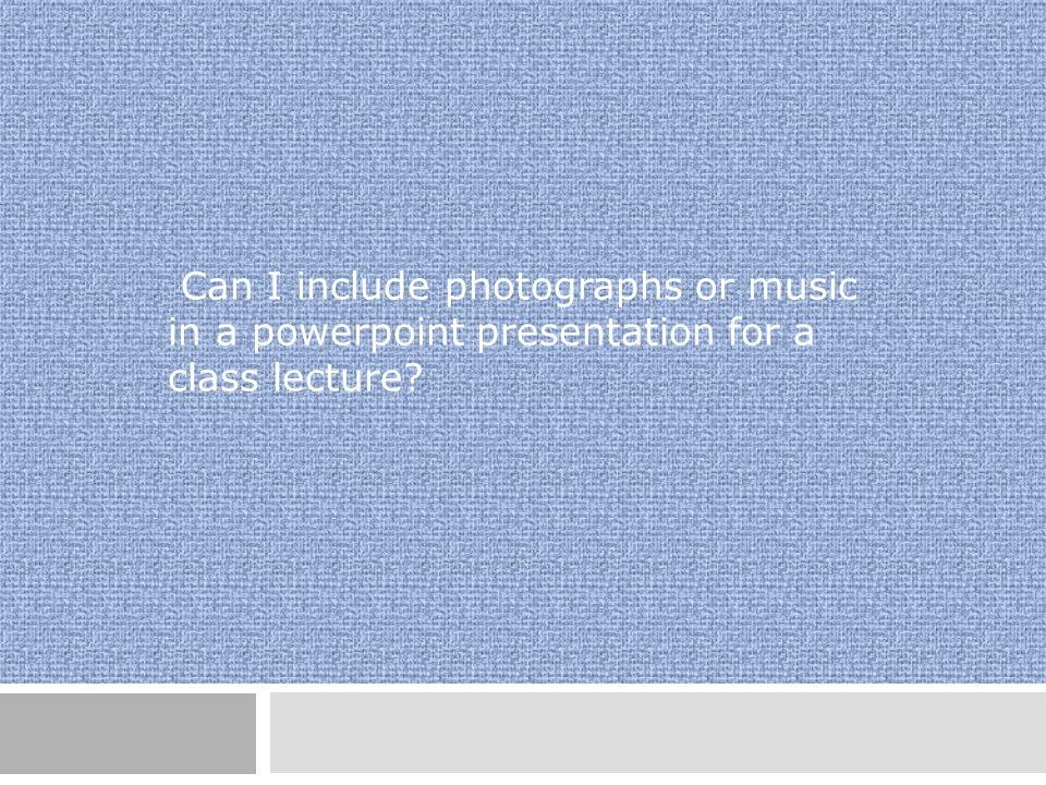 Can I include photographs or music in a powerpoint presentation for a class lecture
