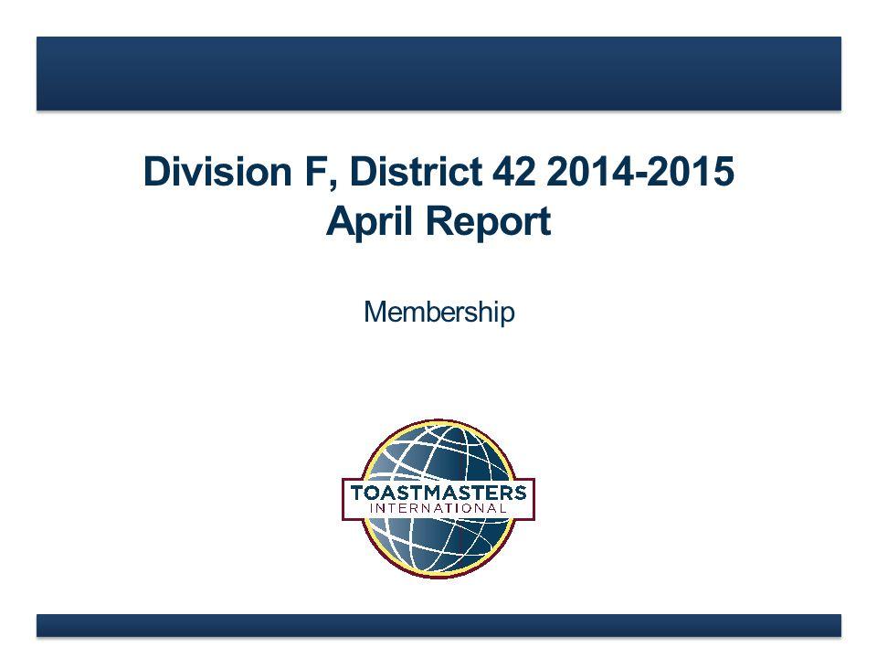 Division F, District 42 2014-2015 April Report Membership