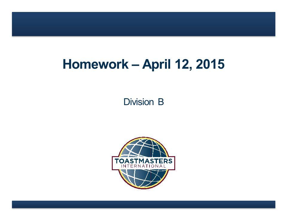 Homework – April 12, 2015 Division B