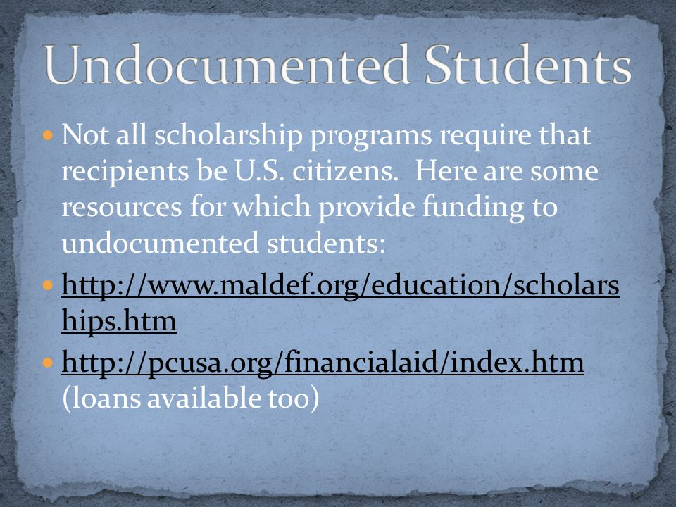 Not all scholarship programs require that recipients be U.S. citizens. Here are some resources for which provide funding to undocumented students: htt