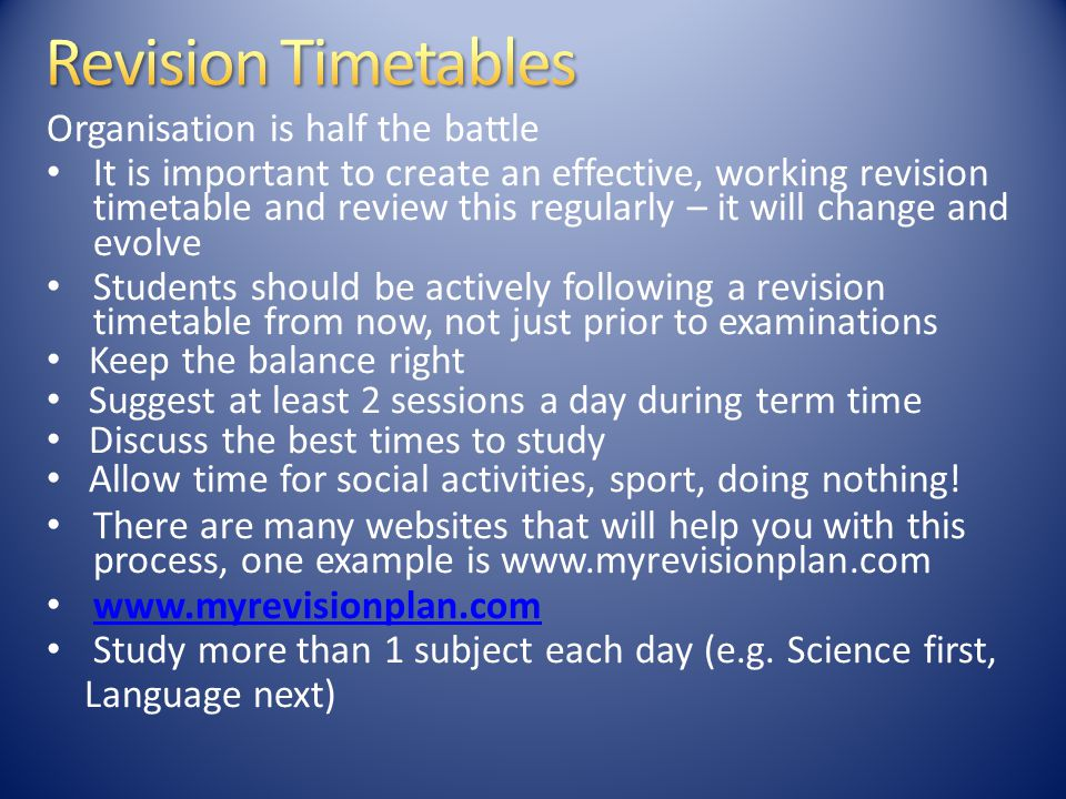 Here are some tips to designing an effective revision timetable Keep the sessions short Interrupt sessions with regular breaks Ensure to allocate time for:  Repetition and recall  Frequent testing and feedback  Set targets to be met for each session  Different levels of difficulty  Re-tests SchoolHome Student