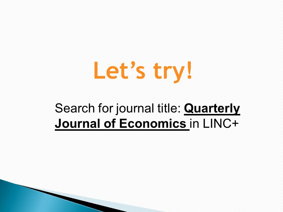 Let's try! Search for journal title: Quarterly Journal of Economics in LINC+