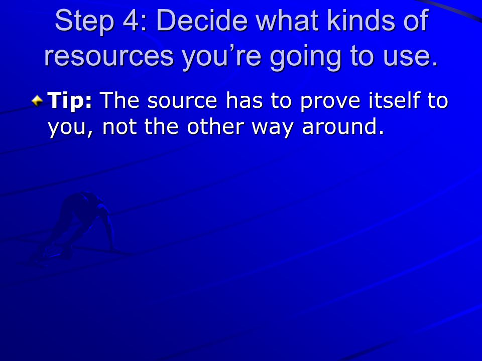 Step 4: Decide what kinds of resources you're going to use.