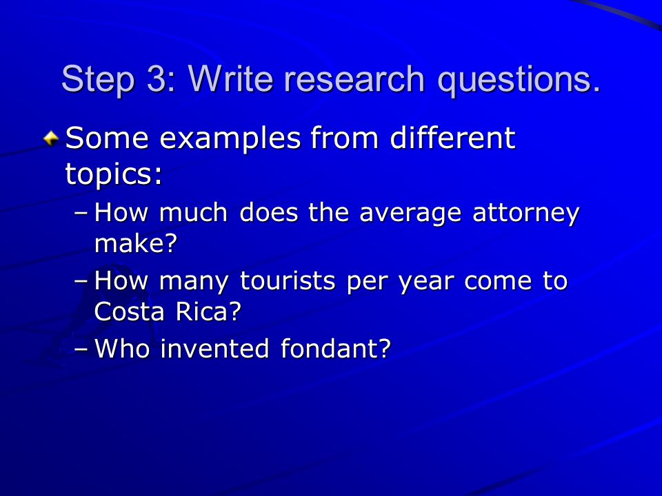 Step 3: Write research questions.