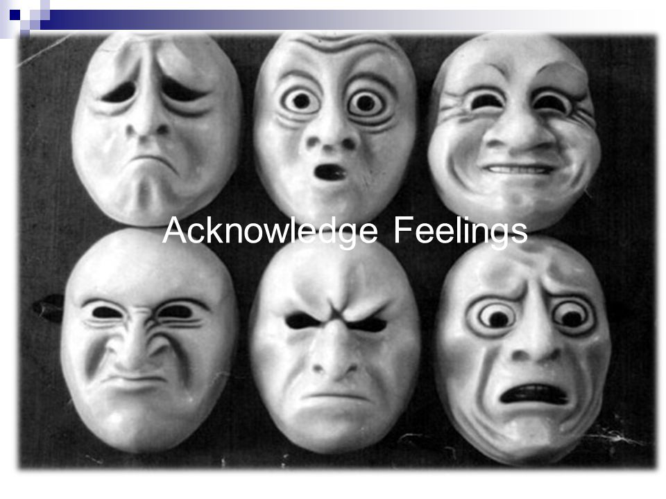 Acknowledge Feelings