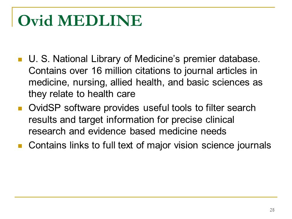 Ovid MEDLINE U. S. National Library of Medicine's premier database.