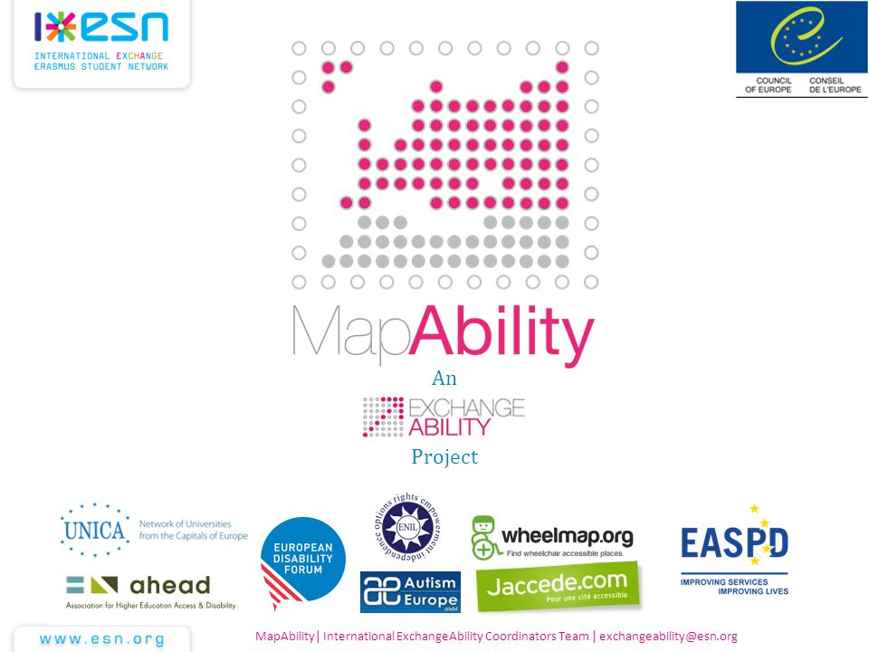 MapAbility| International ExchangeAbility Coordinators Team | exchangeability@esn.org An Project
