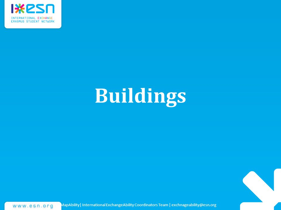 Buildings MapAbility| International ExchangeAbility Coordinators Team | exchnageability@esn.org