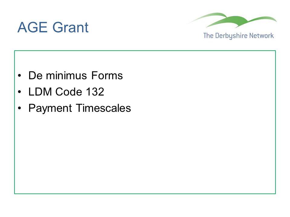 AGE Grant De minimus Forms LDM Code 132 Payment Timescales