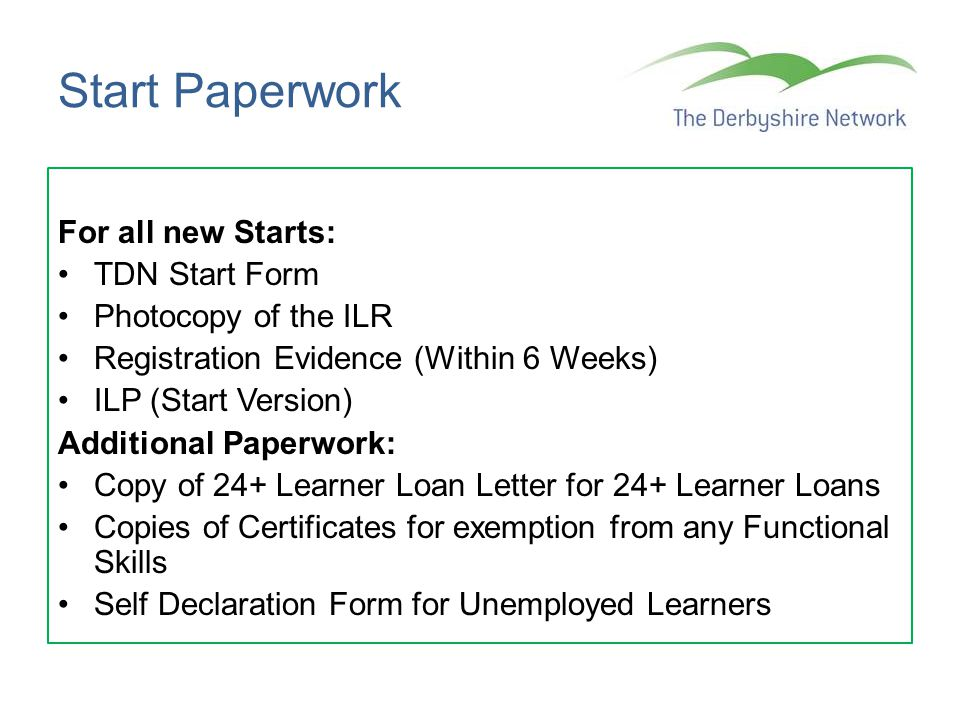 Completion Paperwork TDN Achievement Notification Form (where applicable) Relevant Pages of the Original ILR Copy of Aim Certificates ACE Certificate (Apprenticeships) ILP (Completed)