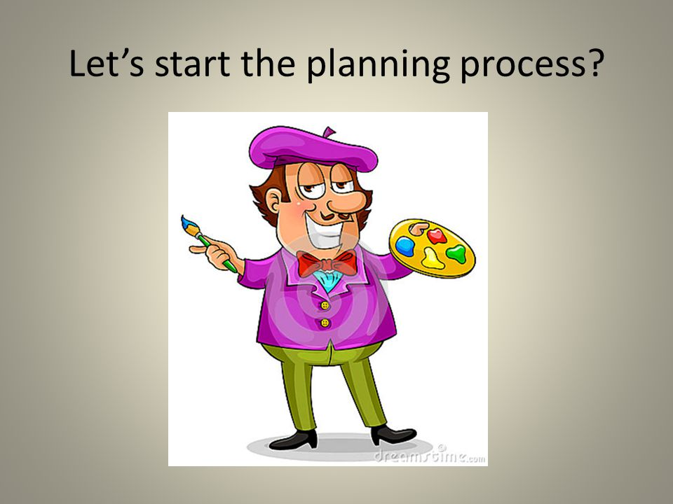Let's start the planning process
