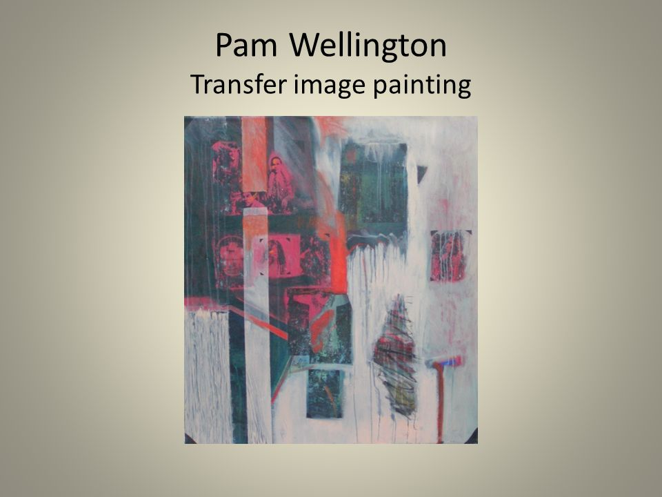 Pam Wellington Transfer image painting