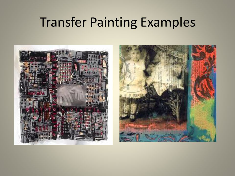 Transfer Painting Examples
