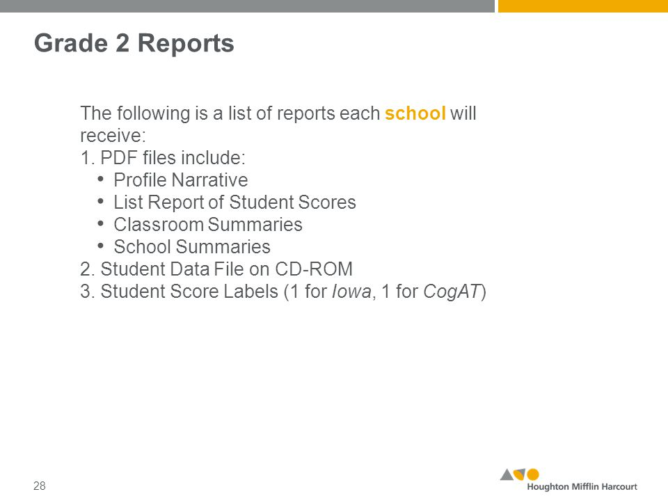 Grade 2 Reports The following is a list of reports each school will receive: 1.