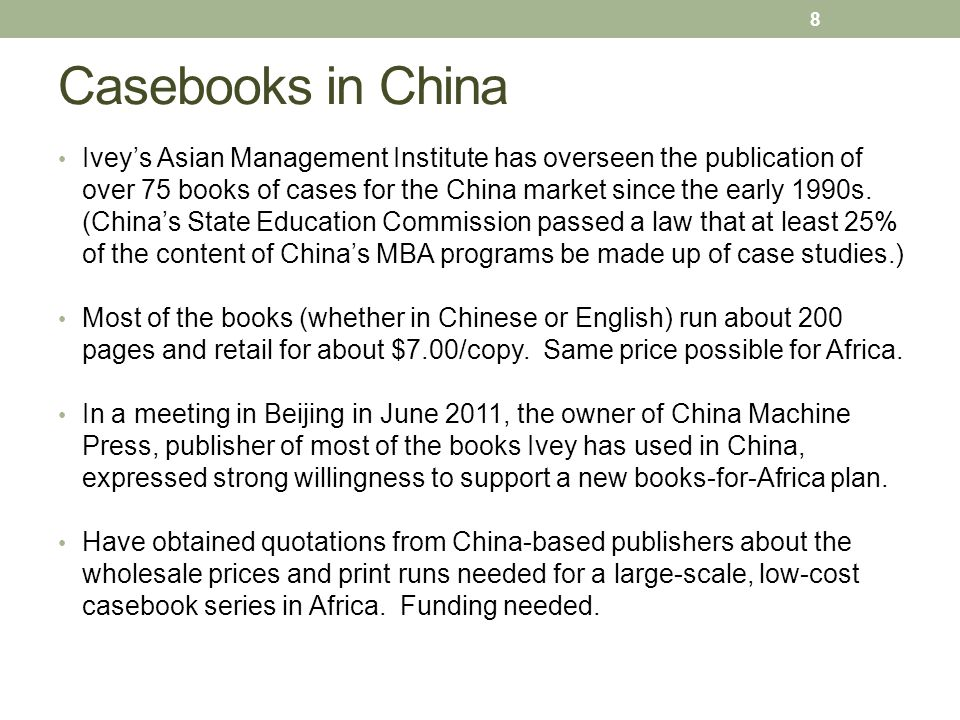 Casebooks in China Ivey's Asian Management Institute has overseen the publication of over 75 books of cases for the China market since the early 1990s.