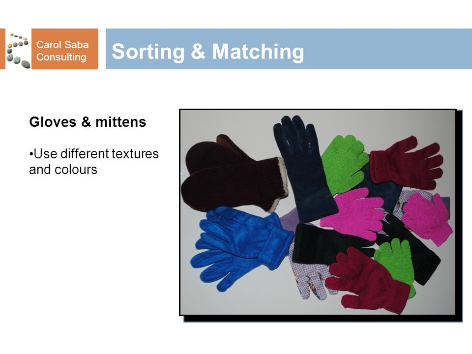 Carol Saba Consulting Sorting & Matching Vertical Programming Step 1 Start by sorting 2 colours