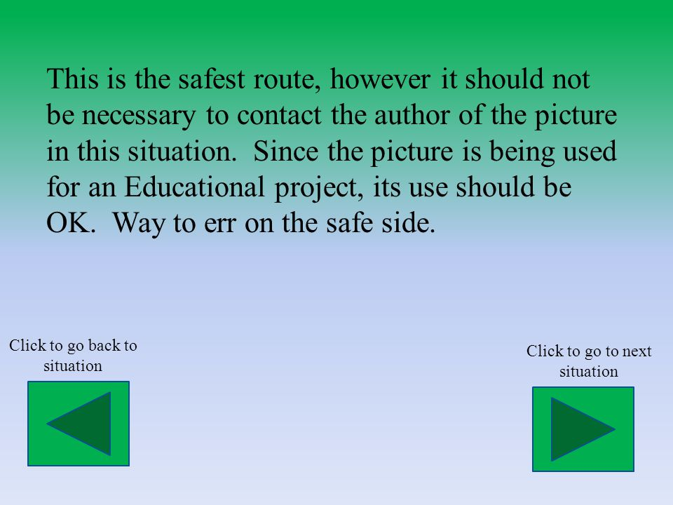 This is the safest route, however it should not be necessary to contact the author of the picture in this situation.