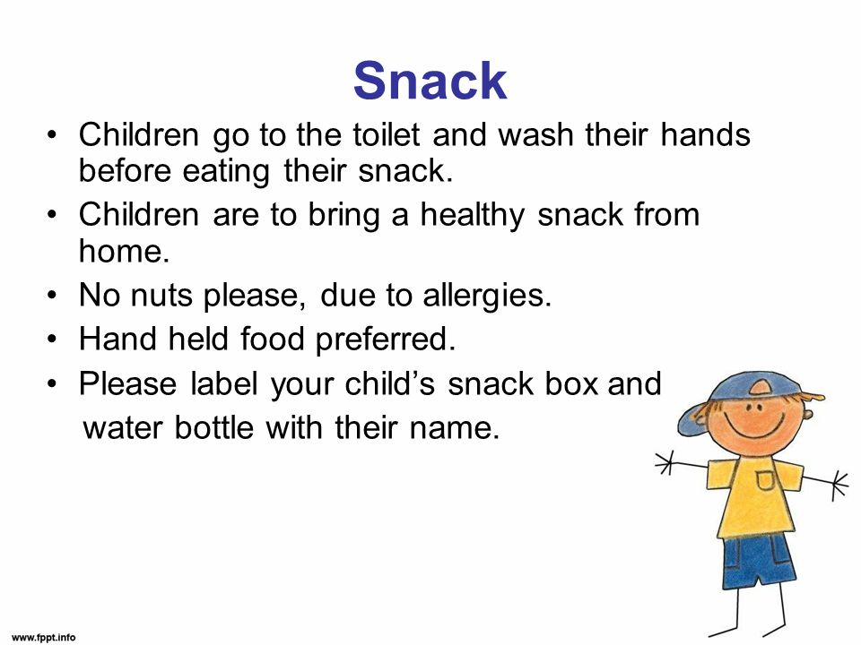 Snack Children go to the toilet and wash their hands before eating their snack.