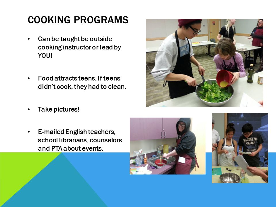COOKING PROGRAMS Can be taught be outside cooking instructor or lead by YOU.