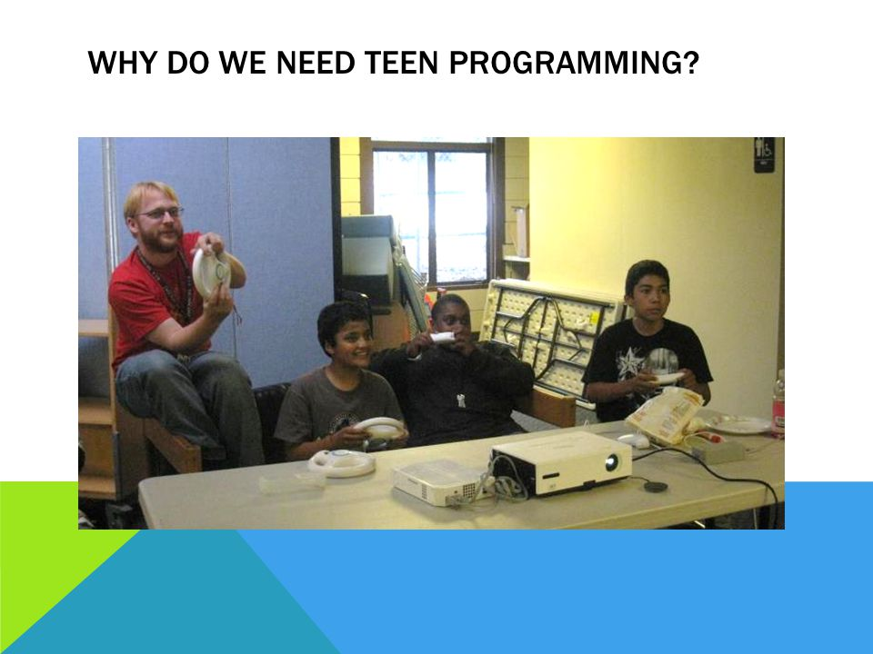 WHY DO WE NEED TEEN PROGRAMMING