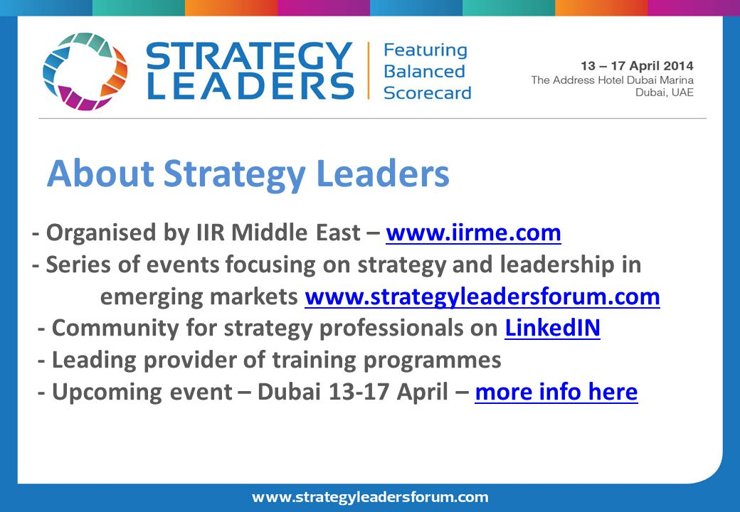- Organised by IIR Middle East – www.iirme.com - Series of events focusing on strategy and leadership in emerging markets www.strategyleadersforum.com