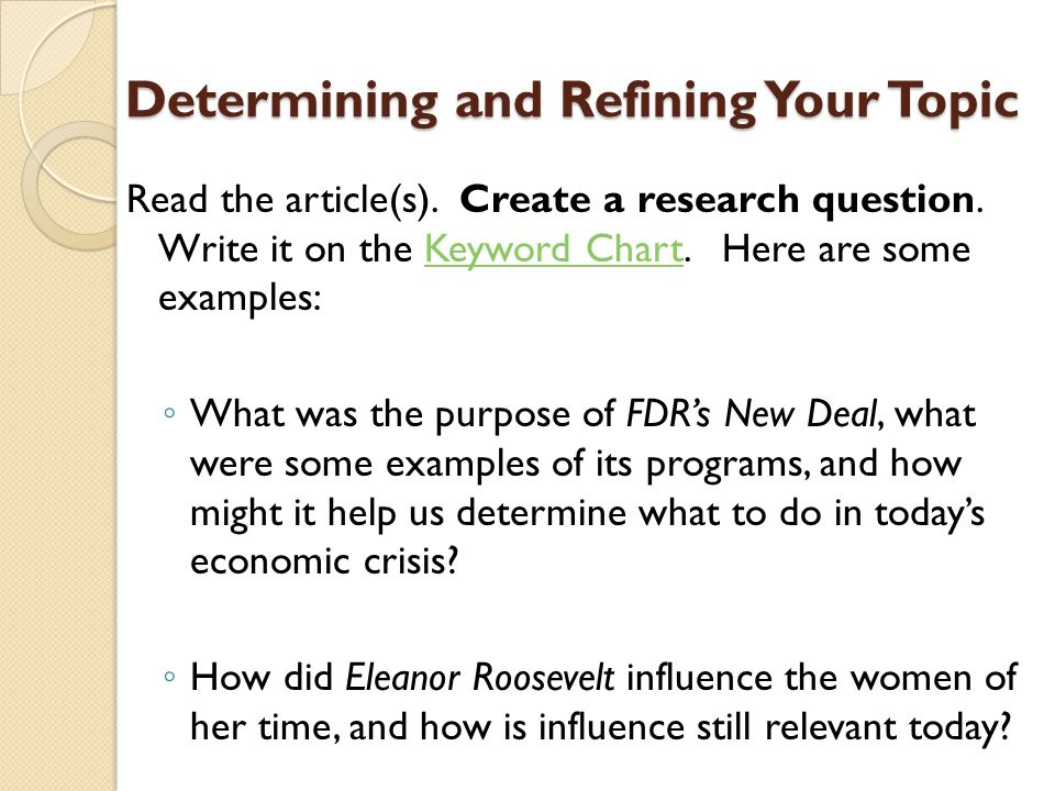 Determining and Refining Your Topic Read the article(s).