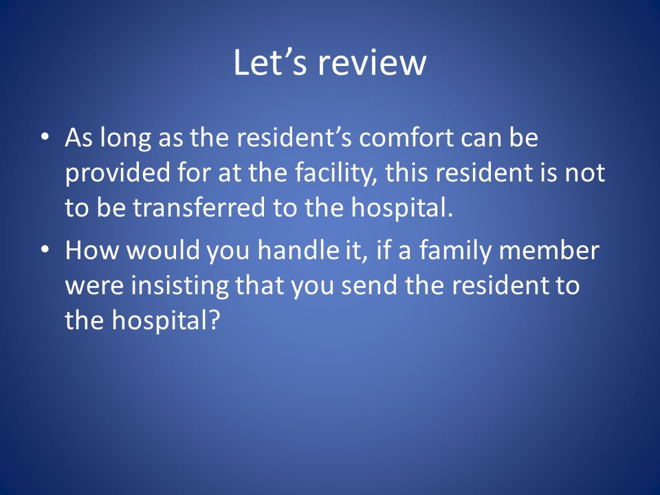 Let's Review Section A of a resident's POST form says he wishes to not be recussitated.