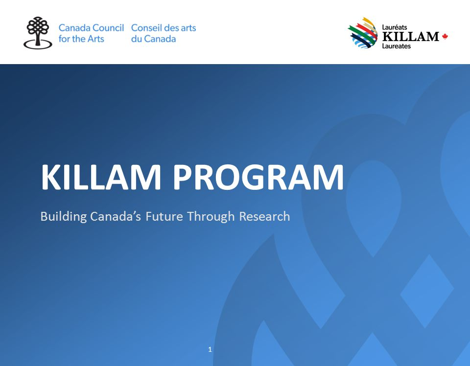 KILLAM PROGRAM Building Canada's Future Through Research 1