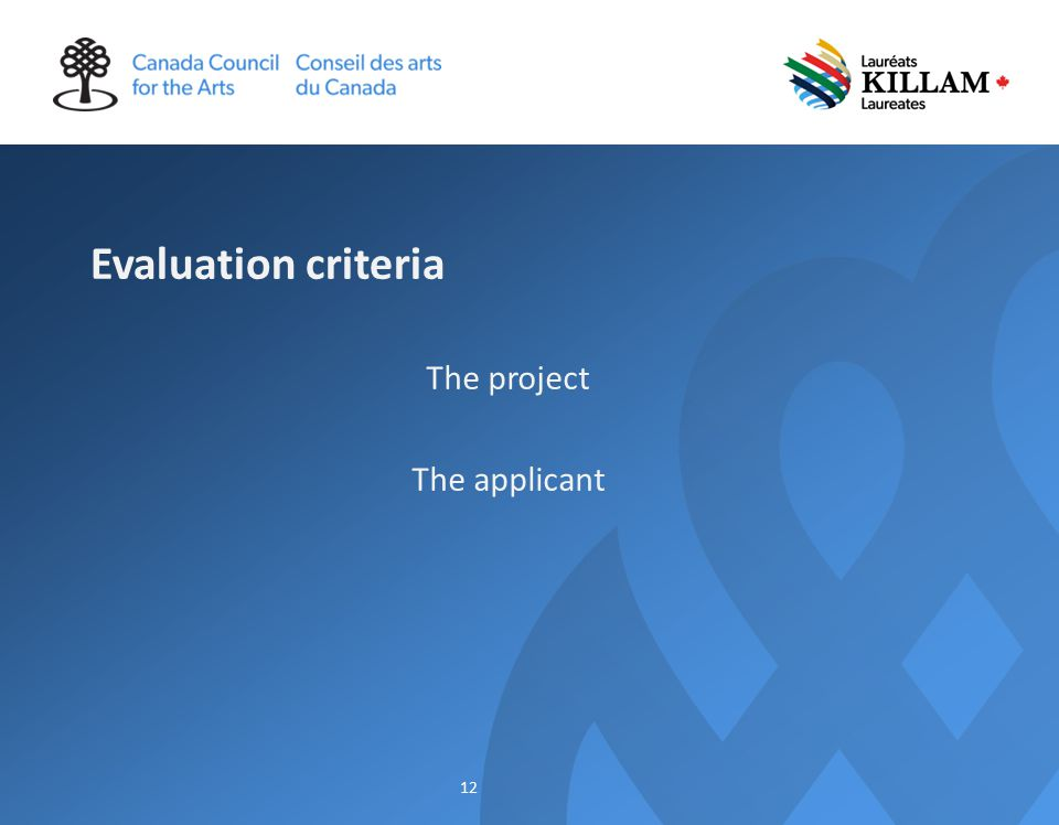 Evaluation criteria The project The applicant 12