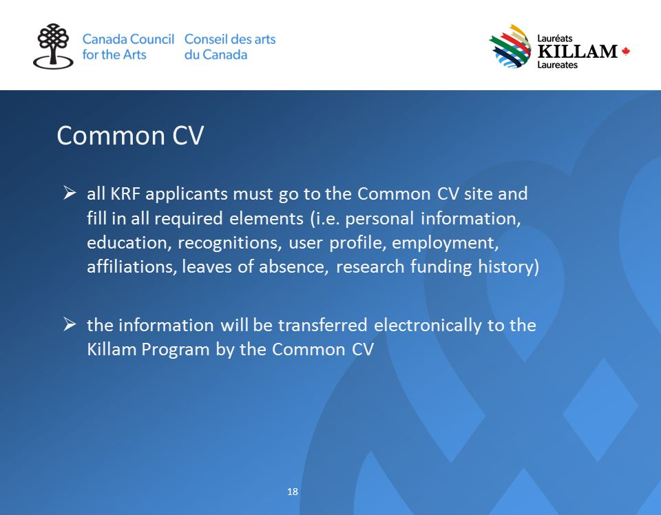 Common CV  all KRF applicants must go to the Common CV site and fill in all required elements (i.e.