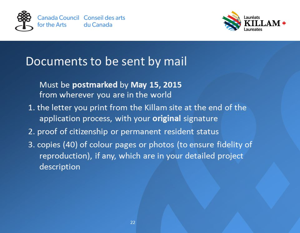 Documents to be sent by mail Must be postmarked by May 15, 2015 from wherever you are in the world 1.