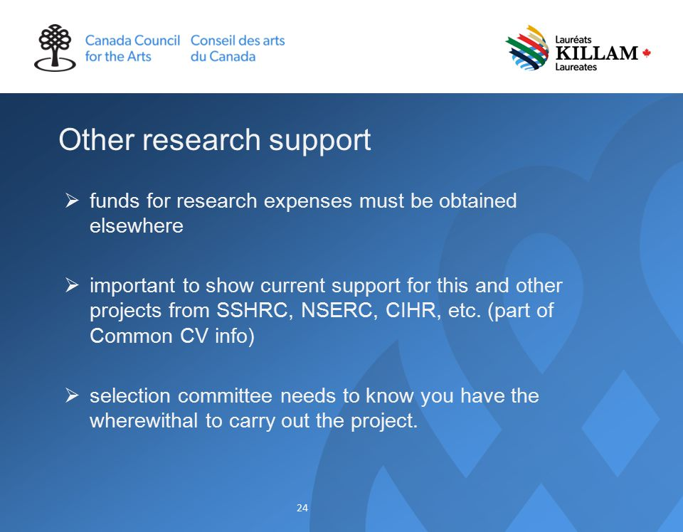 Other research support  funds for research expenses must be obtained elsewhere  important to show current support for this and other projects from SSHRC, NSERC, CIHR, etc.