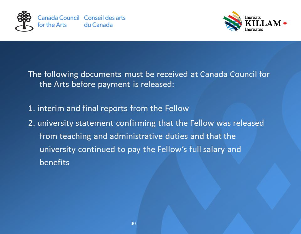 The following documents must be received at Canada Council for the Arts before payment is released: 1.