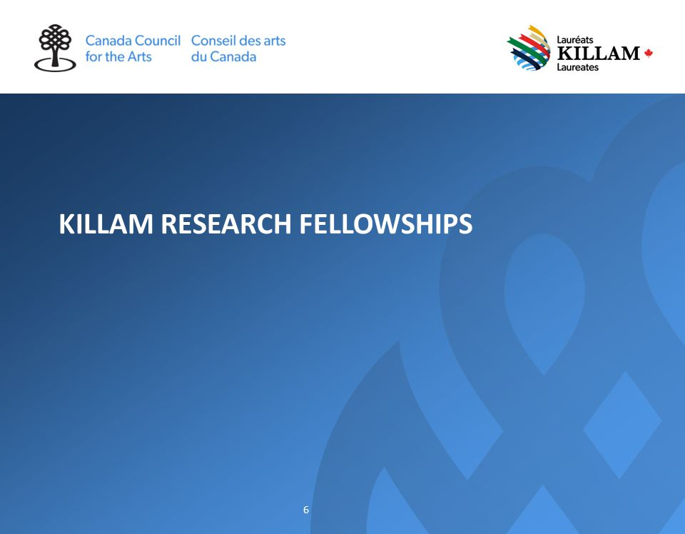 KILLAM RESEARCH FELLOWSHIPS 6