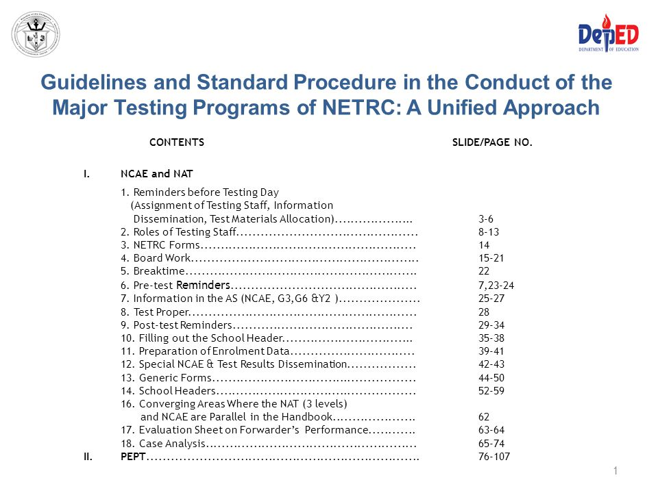 Guidelines and Standard Procedure in the Conduct of the Major Testing Programs of NETRC: A Unified Approach CONTENTS SLIDE/PAGE NO. I.NCAE and NAT 1.