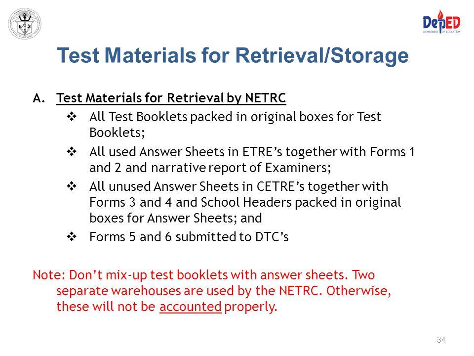 Test Materials for Retrieval/Storage A.Test Materials for Retrieval by NETRC  All Test Booklets packed in original boxes for Test Booklets;  All use