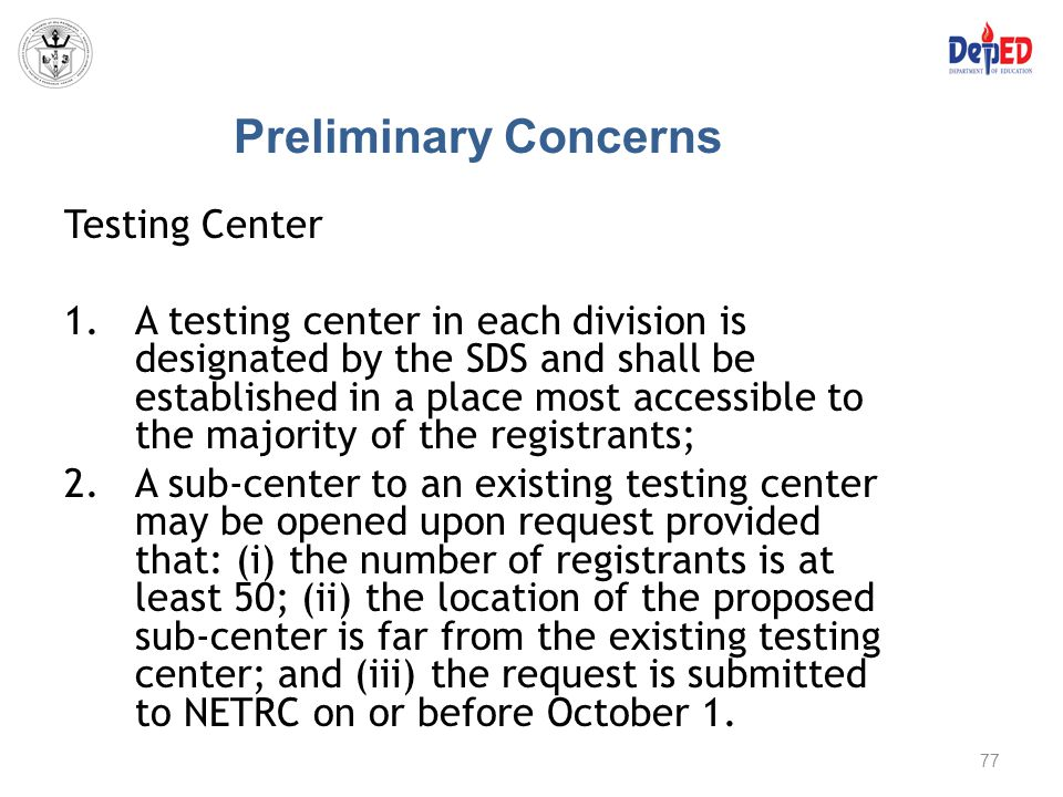 Preliminary Concerns Testing Center 1.A testing center in each division is designated by the SDS and shall be established in a place most accessible t