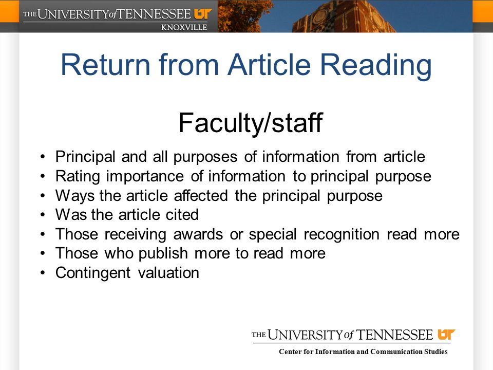 Center for Information and Communication Studies Return from Article Reading Faculty/staff Principal and all purposes of information from article Rating importance of information to principal purpose Ways the article affected the principal purpose Was the article cited Those receiving awards or special recognition read more Those who publish more to read more Contingent valuation