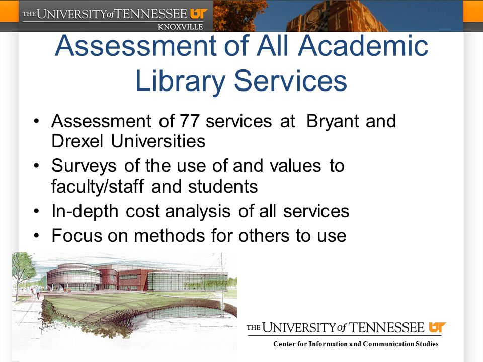 Center for Information and Communication Studies –Annual number of times used –User time and cost of using –Purposes for using workstations –User cost divided by library cost/investment Other Services Example of number of hours library workstations are used